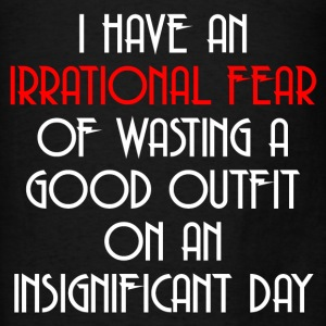 IRRATIONAL FEAR Hoodies - Men's T-Shirt