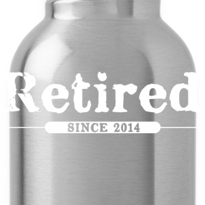 Retired since 2014 T-Shirts - Water Bottle