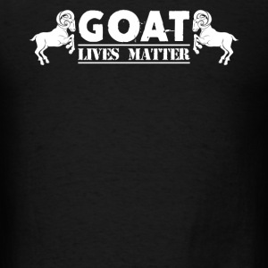Goat Lives Matter Shirt - Men's T-Shirt