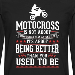 Motocross The Best of You T-Shirt T-Shirts - Men's Premium Long Sleeve T-Shirt