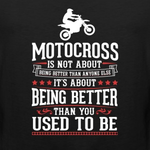 Motocross The Best of You T-Shirt T-Shirts - Men's Premium Tank