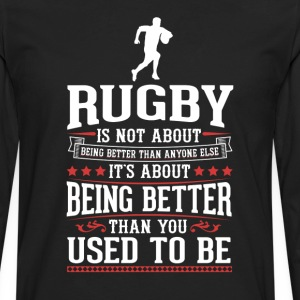 Rugby The Best of You T-Shirt T-Shirts - Men's Premium Long Sleeve T-Shirt