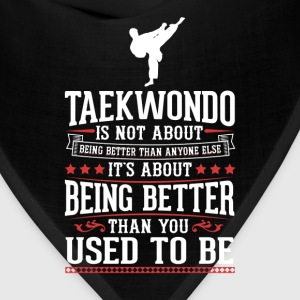 Taekwondo The Best of You T-Shirt T-Shirts - Bandana