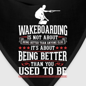 Wakeboarding The Best of You T-Shirt T-Shirts - Bandana