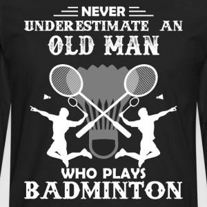 Old Man Play Badminton - Men's Premium Long Sleeve T-Shirt