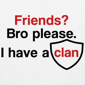 Friends? I have a clan - Men's Premium Tank