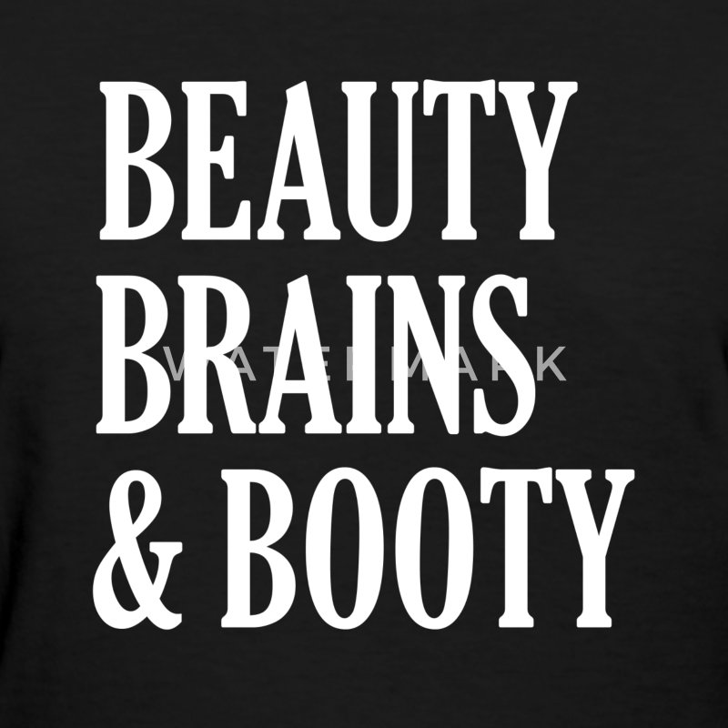 Beauty Brains and Booty funny women's shirt  - Women's T-Shirt