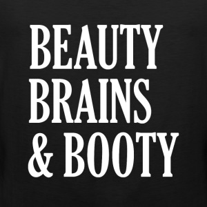 Beauty Brains and Booty funny women's shirt  - Men's Premium Tank