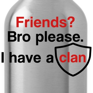 Friends? I have a clan - Water Bottle