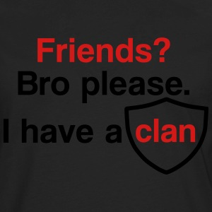 Friends? I have a clan - Men's Premium Long Sleeve T-Shirt