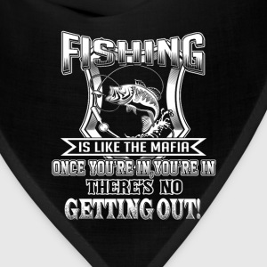 Fishing - Once you're in there's no getting out - Bandana