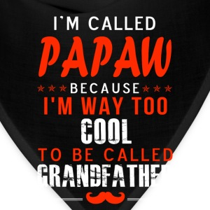 Papaw - I'm way too cool to be called grandfather - Bandana
