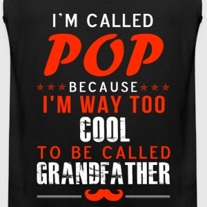 Pop - I'm way too cool to be called grandfather - Men's Premium Tank