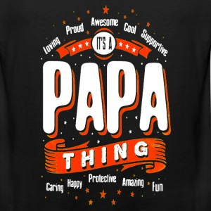 Father day - papa thing you wouldn't understand - Men's Premium Tank