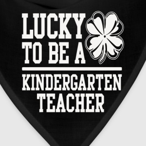 Kindergarten teacher - I'm lucky to be one t - shi - Bandana