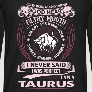 Taurus - I never said I'm a perfect taurus tee - Men's Premium Long Sleeve T-Shirt