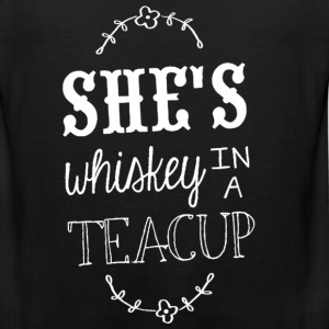 Whiskey - She's whiskey in a teacup t-shirt - Men's Premium Tank