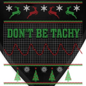 Nurse - Don't be tachy awesome christmas sweater - Bandana