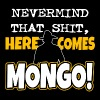 Mongo - Nevermind that shit, here comes mongo - Men's Premium T-Shirt