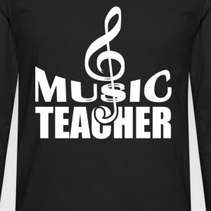 Music teacher - Awesome t-shirt for music teache - Men's Premium Long Sleeve T-Shirt