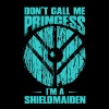 Shieldmaiden - Don't call a shieldmaiden princess - Women's Premium T-Shirt