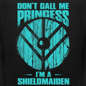 Shieldmaiden - Don't call a shieldmaiden princess - Men's Premium Tank