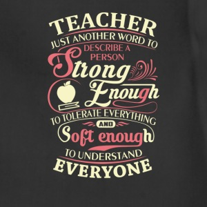 Teacher - Strong enough to tolerate everything tee - Adjustable Apron