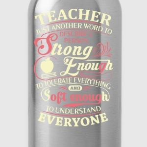 Teacher - Strong enough to tolerate everything tee - Water Bottle
