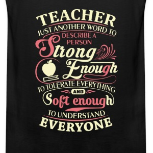 Teacher - Strong enough to tolerate everything tee - Men's Premium Tank