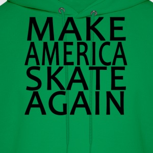 make_america_skate_again_ - Men's Hoodie
