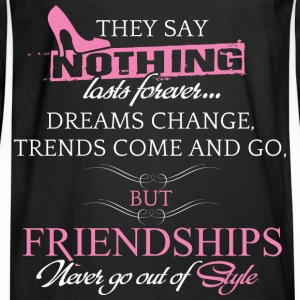 Friendship - Dreams change, trends come and go - Men's Long Sleeve T-Shirt
