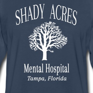 Ace Ventura - Shady Acres Mental Hospital  T-Shirts - Men's Premium Long Sleeve T-Shirt
