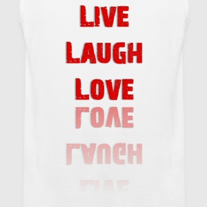 Live Laugh Love T-Shirt (Women's) - Men's Premium Tank