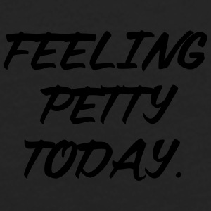 Feeling petty today Sportswear - Men's Premium Long Sleeve T-Shirt