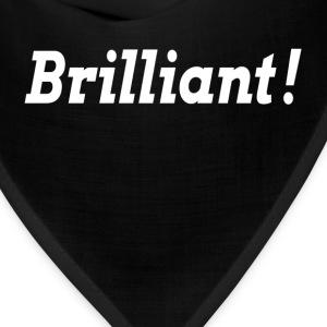 BRILLIANT SMART IDEA T-Shirts - Bandana