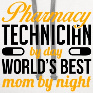 PHARMACY TECH. BY DAY WORLD'S BEST MOM BY NIGHT Tanks - Contrast Hoodie