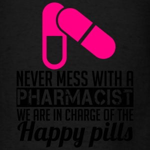 NEVER MESS WITH PHARMACIST WE ARE IN CHARGE OF THE HAPPY PILLS Bags & backpacks - Men's T-Shirt