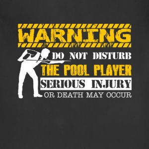 Do Not Disturb The Pool Player - Adjustable Apron