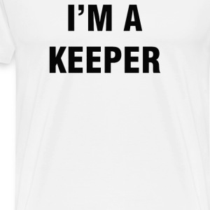 I'M A KEEPER - Men's Premium T-Shirt