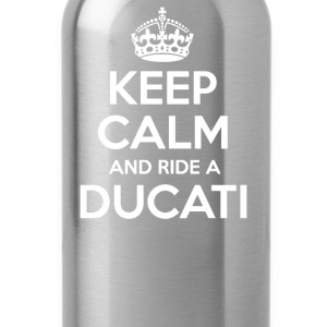 Keep calm and Ride a Ducati - Water Bottle