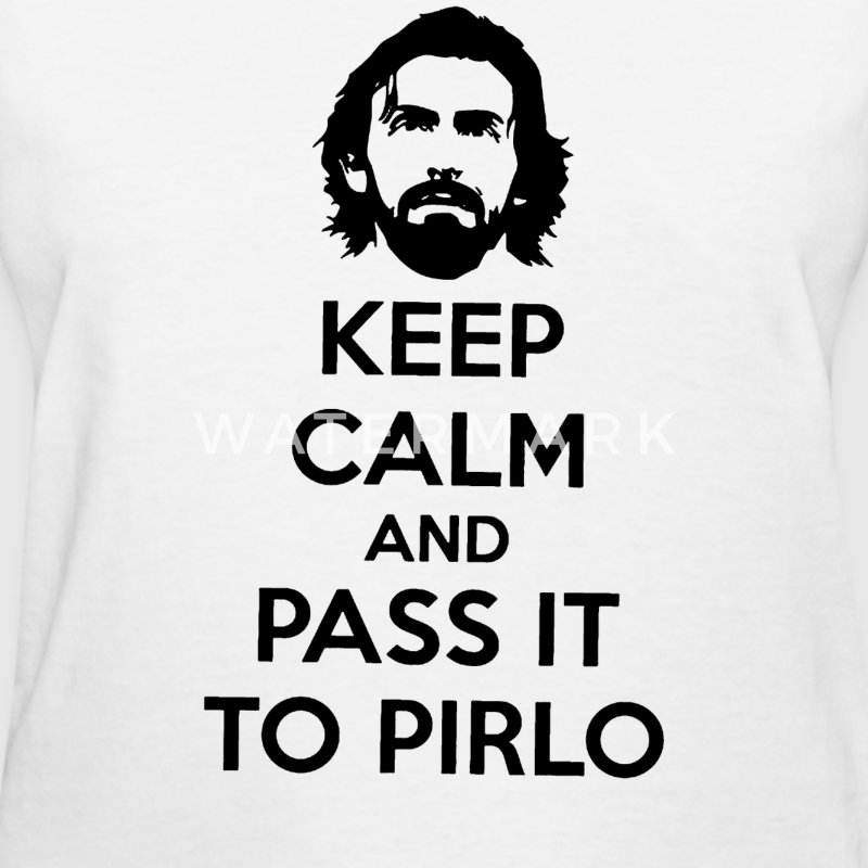 KEEP CALM AND PASS IT TO PIRLO - Women's T-Shirt