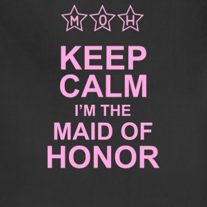 Keep Calm I'm The Maid Of Honor - Adjustable Apron