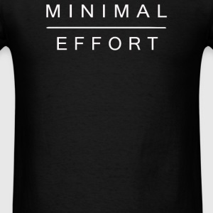 Minimal Effort - Men's T-Shirt