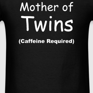 Mother Of Twins, Caffeine Required - Men's T-Shirt
