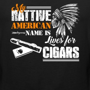Lives For Cigar Shirt - Men's Premium Tank