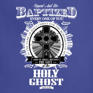 Repent and be baptized T-Shirts - Adjustable Apron