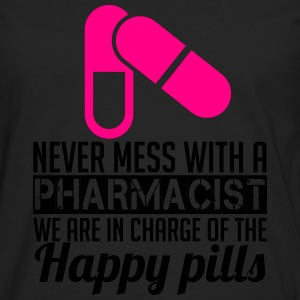 NEVER MESS WITH PHARMACIST WE ARE IN CHARGE OF THE HAPPY PILLS Sportswear - Men's Premium Long Sleeve T-Shirt