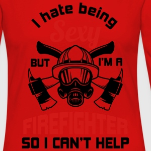 I hate being sexy, but I am a firefighter Sportswear - Women's Premium Long Sleeve T-Shirt