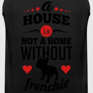 A house is not a home without frenchie T-Shirts - Men's Premium Tank