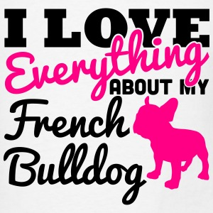 I Love Everything About My French Bulldog Tanks - Men's T-Shirt